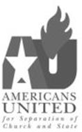 AU AMERICANS UNITED FOR SEPARATION OF CHURCH AND STATE