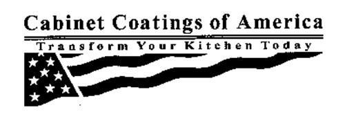 CABINET COATINGS OF AMERICA TRANSFORM YOUR KITCHEN TODAY Trademark ...