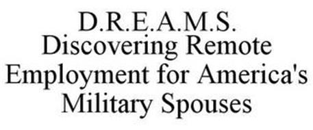 D.R.E.A.M.S. DISCOVERING REMOTE EMPLOYMENT FOR AMERICA'S MILITARY SPOUSES