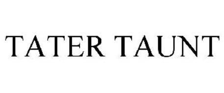 TATER TAUNT