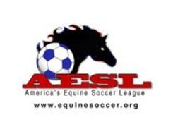 AESL AMERICA'S EQUINE SOCCER LEAGUE WWW.EQUINESOCCER.ORG