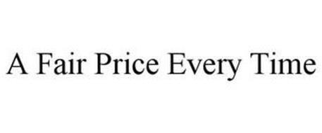 A FAIR PRICE EVERY TIME