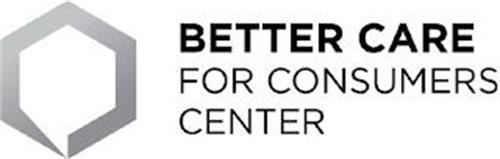 BETTER CARE FOR CONSUMERS CENTER