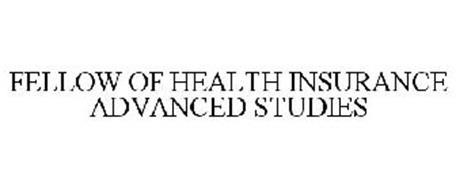 FELLOW OF HEALTH INSURANCE ADVANCED STUDIES