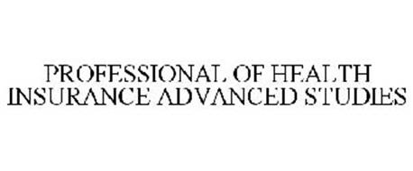 PROFESSIONAL OF HEALTH INSURANCE ADVANCED STUDIES