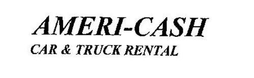 AMERI-CASH CAR & TRUCK RENTAL