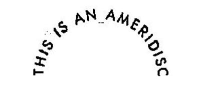 THIS IS AN AMERIDISC
