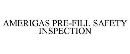 AMERIGAS PRE-FILL SAFETY INSPECTION