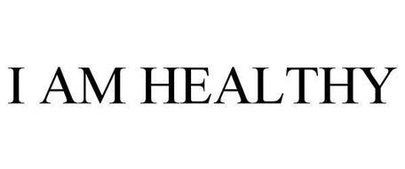 I AM HEALTHY