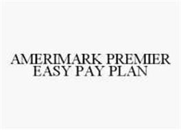 AMERIMARK PREMIER EASY PAY PLAN