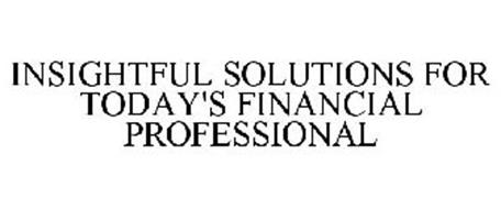 INSIGHTFUL SOLUTIONS FOR TODAY'S FINANCIAL PROFESSIONAL