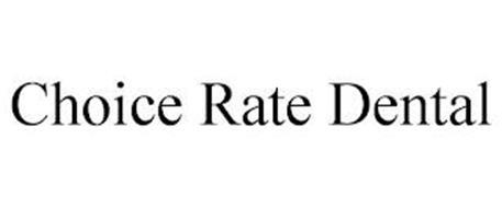 CHOICE RATE DENTAL