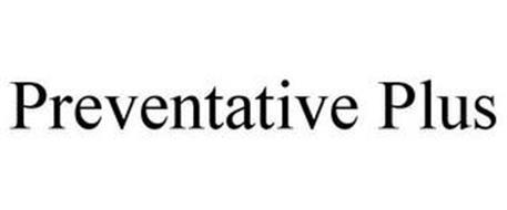 PREVENTATIVE PLUS