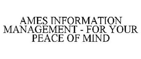 AMES INFORMATION MANAGEMENT - FOR YOUR PEACE OF MIND