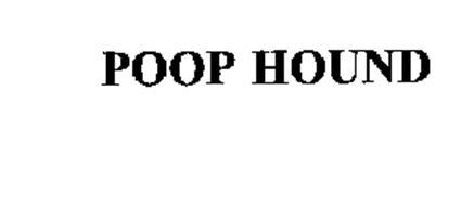 POOP HOUND