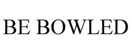 BE BOWLED