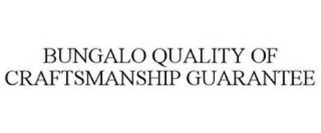 BUNGALO QUALITY OF CRAFTSMANSHIP GUARANTEE