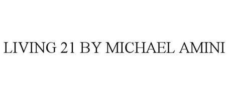 LIVING 21 BY MICHAEL AMINI