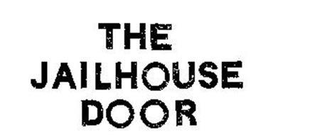 THE JAILHOUSE DOOR