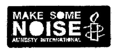 MAKE SOME NOISE AMNESTY INTERNATIONAL