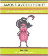 AMOS FLAVORED PICKLES YOU CAN HAVE YOURDRINK AND EAT IT TOO MRS. PINKY THE ORIGINAL PINK PICKLE