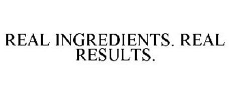 REAL INGREDIENTS. REAL RESULTS.