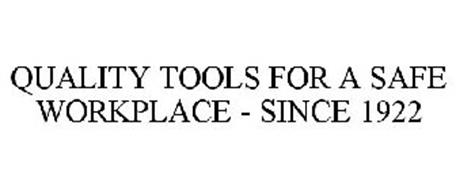 QUALITY TOOLS FOR A SAFE WORKPLACE - SINCE 1922