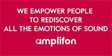 WE EMPOWER PEOPLE TO REDISCOVER ALL THEEMOTIONS OF SOUND AMPLIFON