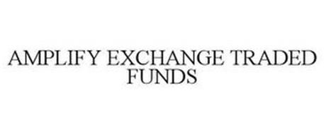 AMPLIFY EXCHANGE TRADED FUNDS