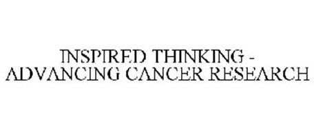 INSPIRED THINKING - ADVANCING CANCER RESEARCH