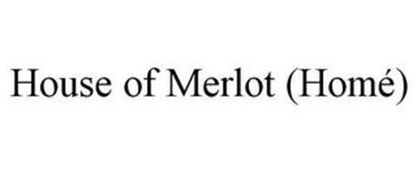 HOUSE OF MERLOT (HOMÉ)