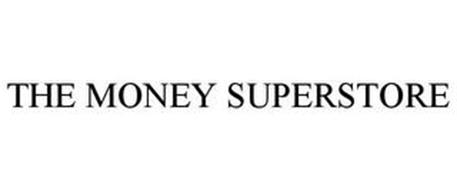 THE MONEY SUPERSTORE