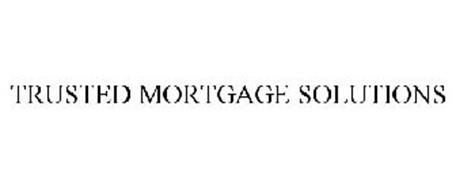 TRUSTED MORTGAGE SOLUTIONS