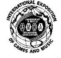 INTERNATIONAL EXPOSITION OF GAMES AND MUSIC AMUSEMENT & MUSIC OPERATORS ASSOCIATION