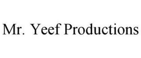 MR. YEEF PRODUCTIONS