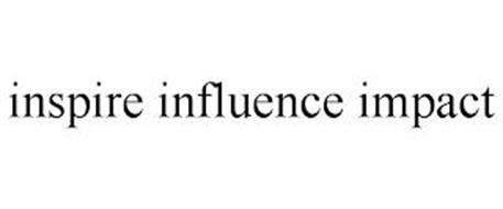 INSPIRE INFLUENCE IMPACT