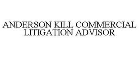 ANDERSON KILL COMMERCIAL LITIGATION ADVISOR