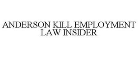 ANDERSON KILL EMPLOYMENT LAW INSIDER