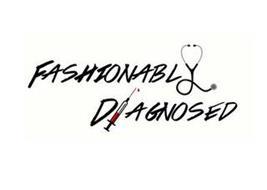 FASHIONABLY DIAGNOSED