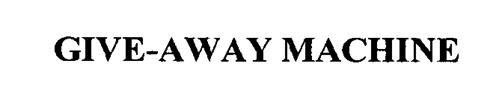 GIVE-AWAY MACHINE