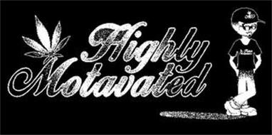 HIGHLY MOTAVATED MO HIGHLY MOTAVATED