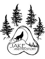 JAKE AND HIS STORY