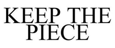 KEEP THE PIECE
