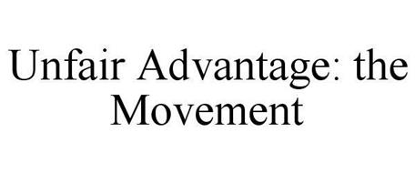 UNFAIR ADVANTAGE: THE MOVEMENT
