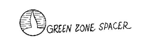 GREEN ZONE SPACER