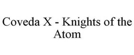 COVEDA X - KNIGHTS OF THE ATOM