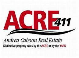 ACRE 411 ANDREA CAHOON REAL ESTATE DISTINCTIVE PROPERTY SALES BY THE ACRE OR BY THE YARD