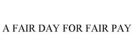 A FAIR DAY FOR FAIR PAY
