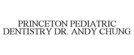 PRINCETON PEDIATRIC DENTISTRY DR. ANDY CHUNG