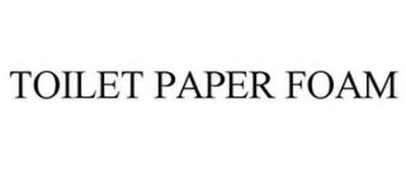 TOILET PAPER FOAM